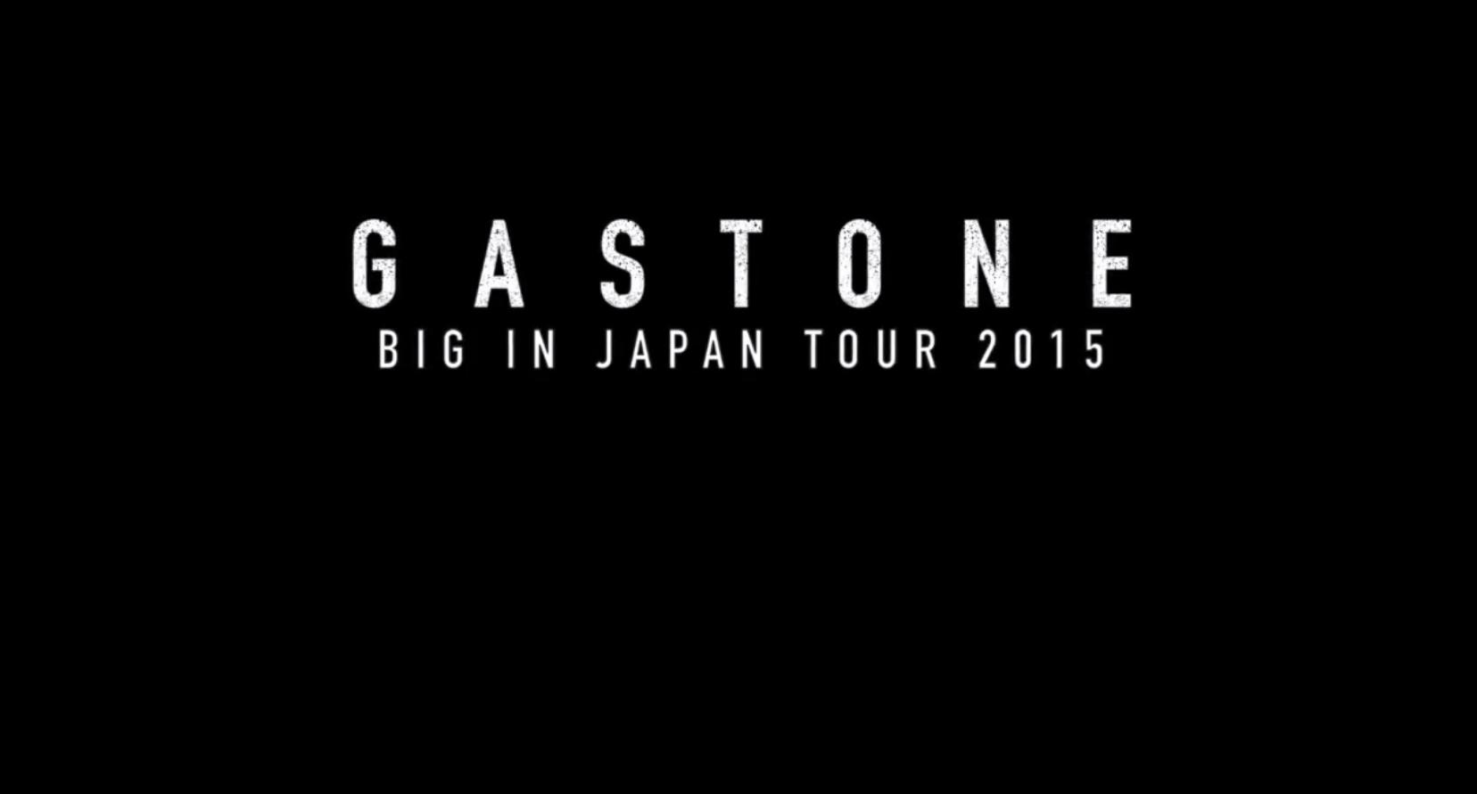 GASTONE JAPAN TOUR 2015 – LA FAMILIA
